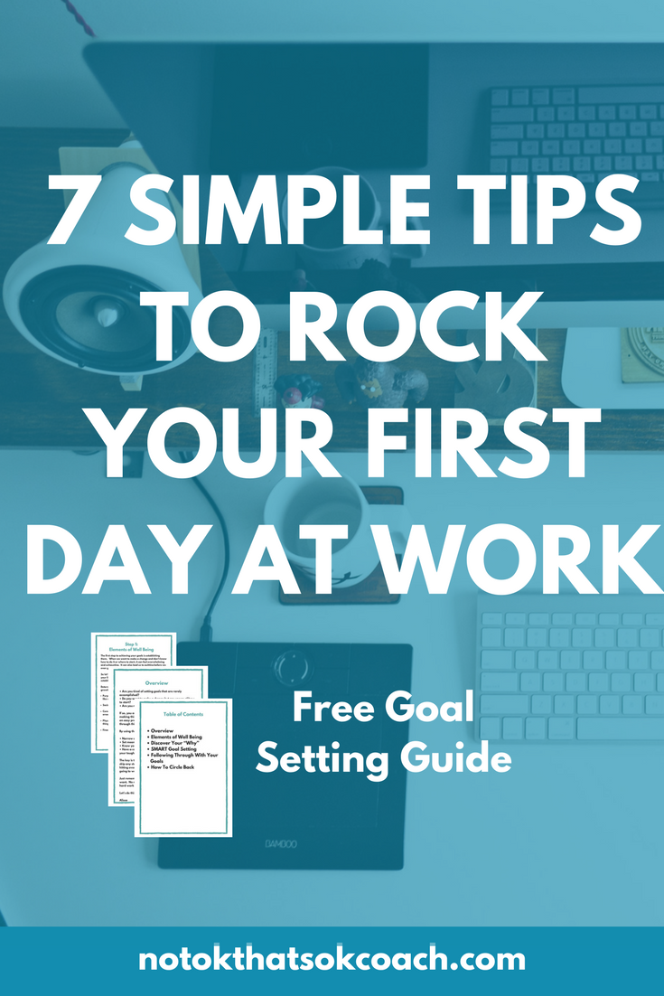 7 simple tips to rock your first day at work career and life 7 simple tips to rock your first day at work
