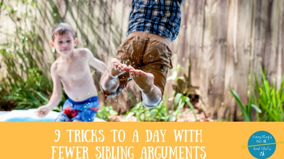 9 Tricks To a Day With Fewer Sibling Arguments