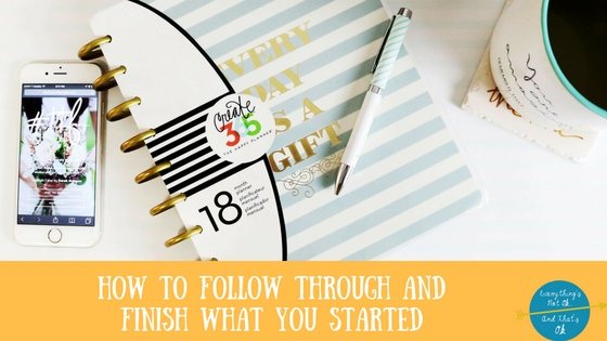 How to Stay Motivated and Follow Through