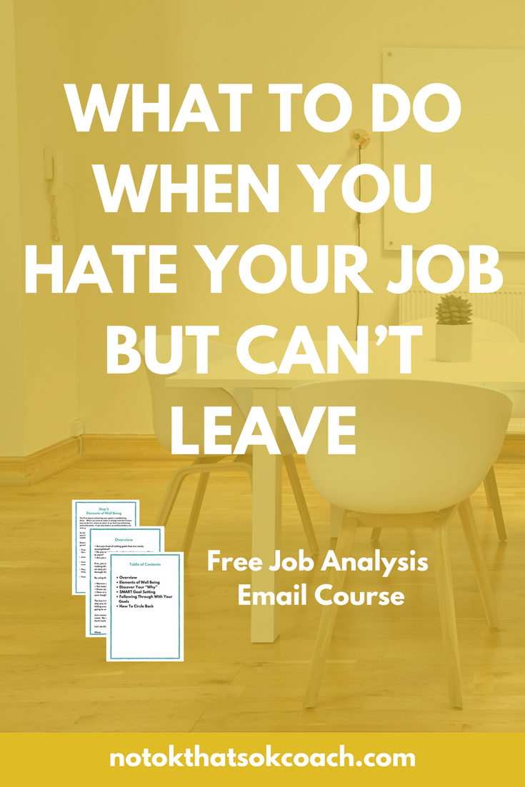 What To Do When You Hate Your Job But Can't Leave