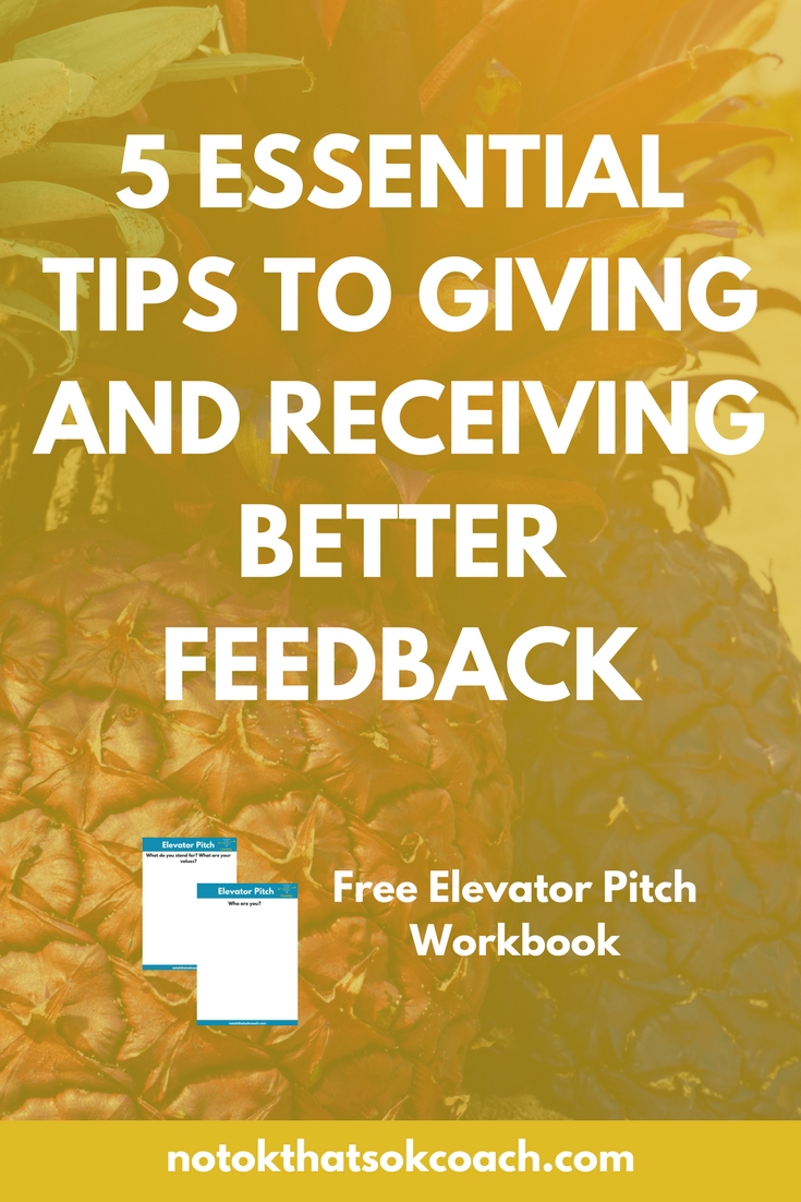 5 Essential Tips to Giving and Receiving Better Feedback
