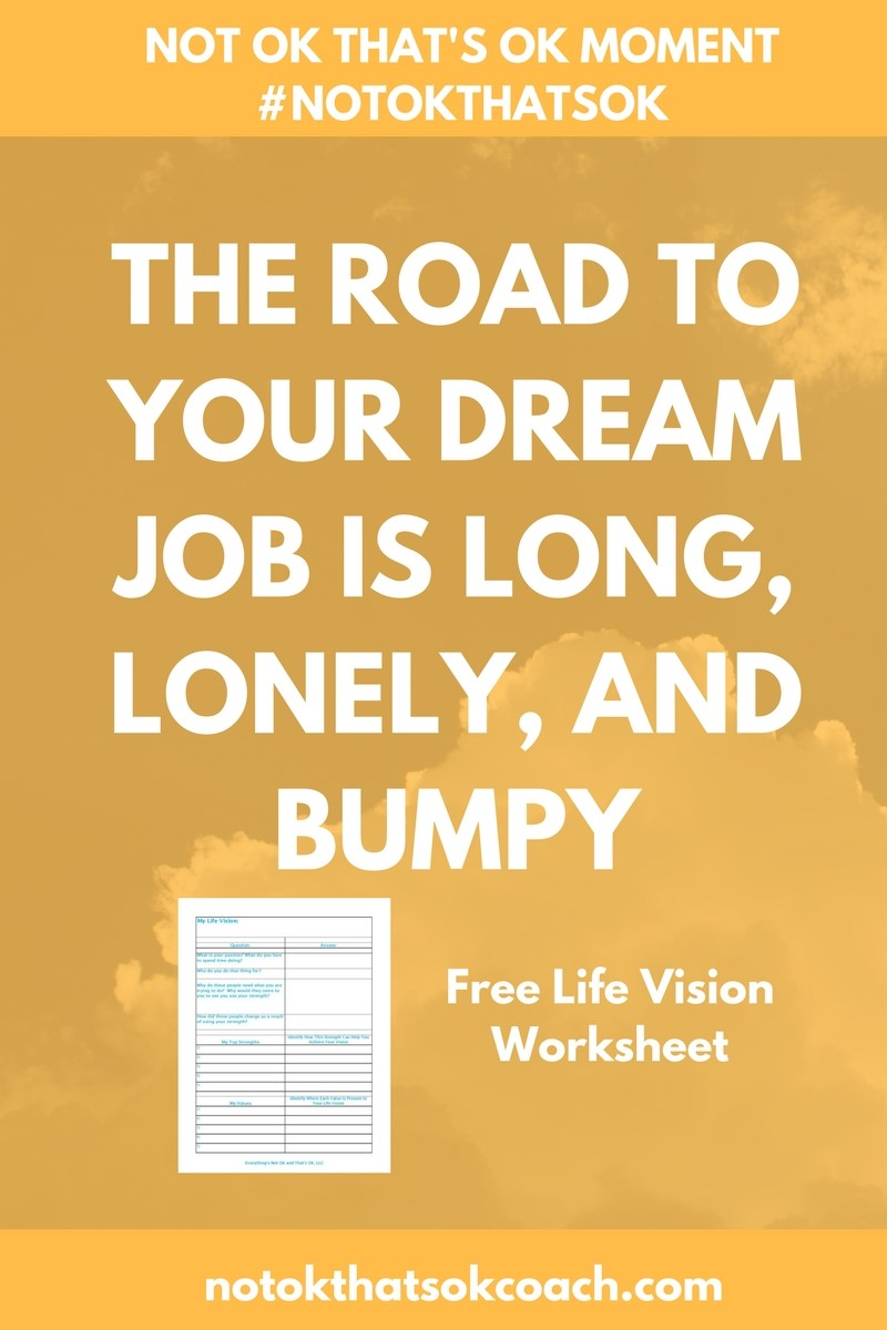 The Road to your Dream Job is Long, Lonely, and Bumpy.