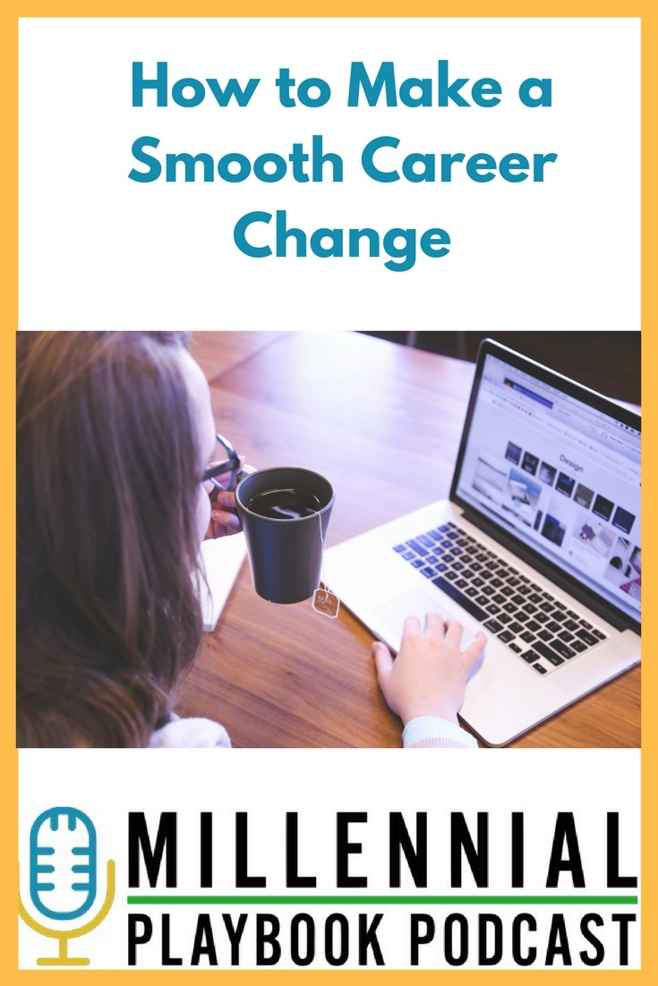 Millennial Playbook Podcast: How to Make a Smooth Career Change