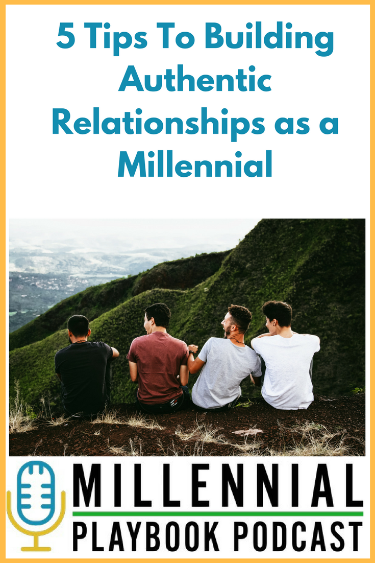 5 Tips To Building Authentic Relationships as a Millennial