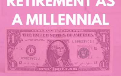 Saving for Retirement As a Millennial