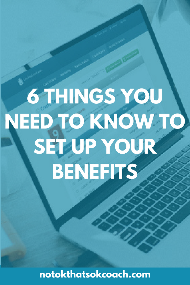 6 Things You Need to Know To Set Up Your Benefits