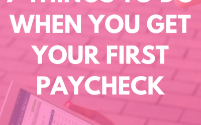 7 Things To Do When You Get Your First Paycheck