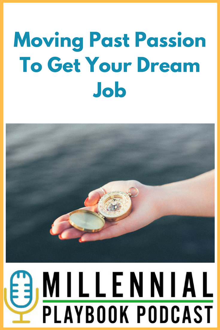 Moving Past Passion To Get Your Dream Job