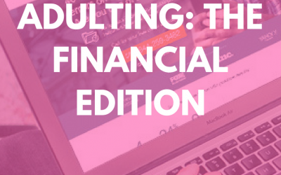 Adulting: The Financial Edition