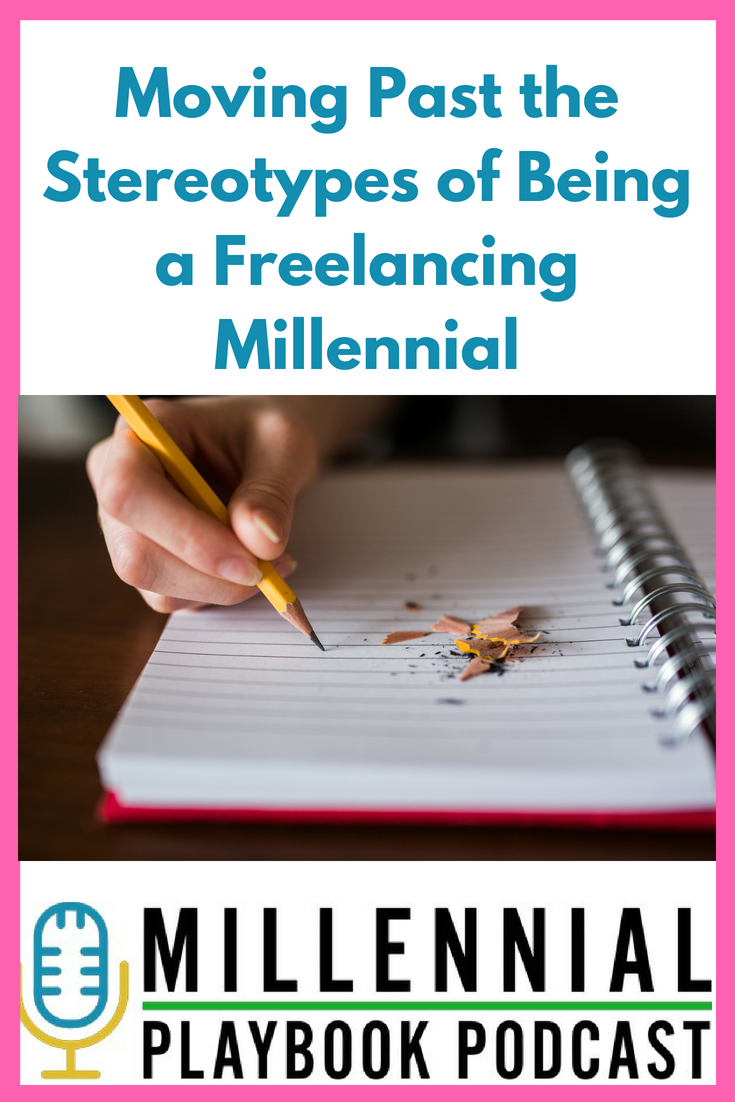 Moving Past the Stereotypes of Being a Freelance Millennial