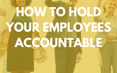 How to hold your employees accountable