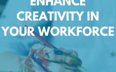 3 ways to enhance creativity in your workforce