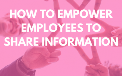 How to empower employees to share information