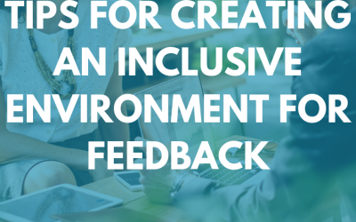 Tips for creating an inclusive environment for feedback