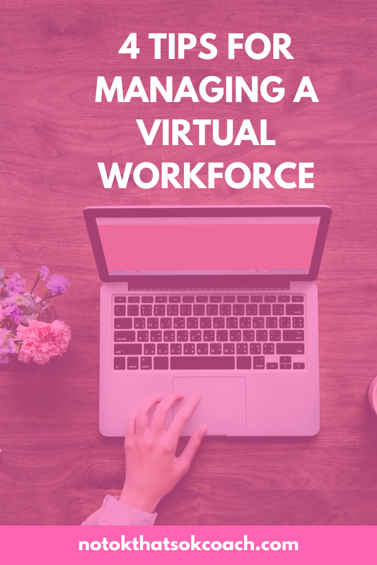 4 Tips For Managing a Virtual Workforce
