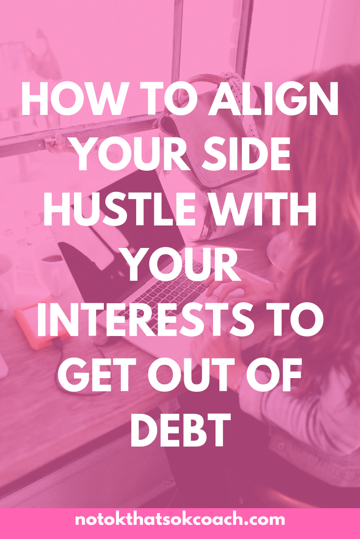How to Align Your Side Hustle with Your Interests to Get Out of Debt