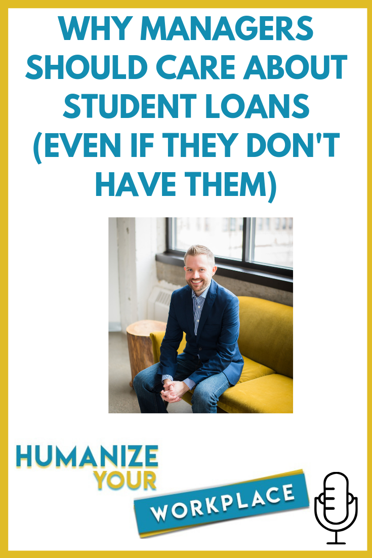 Why Managers Should Care About Student Loans (even if they don't have them)