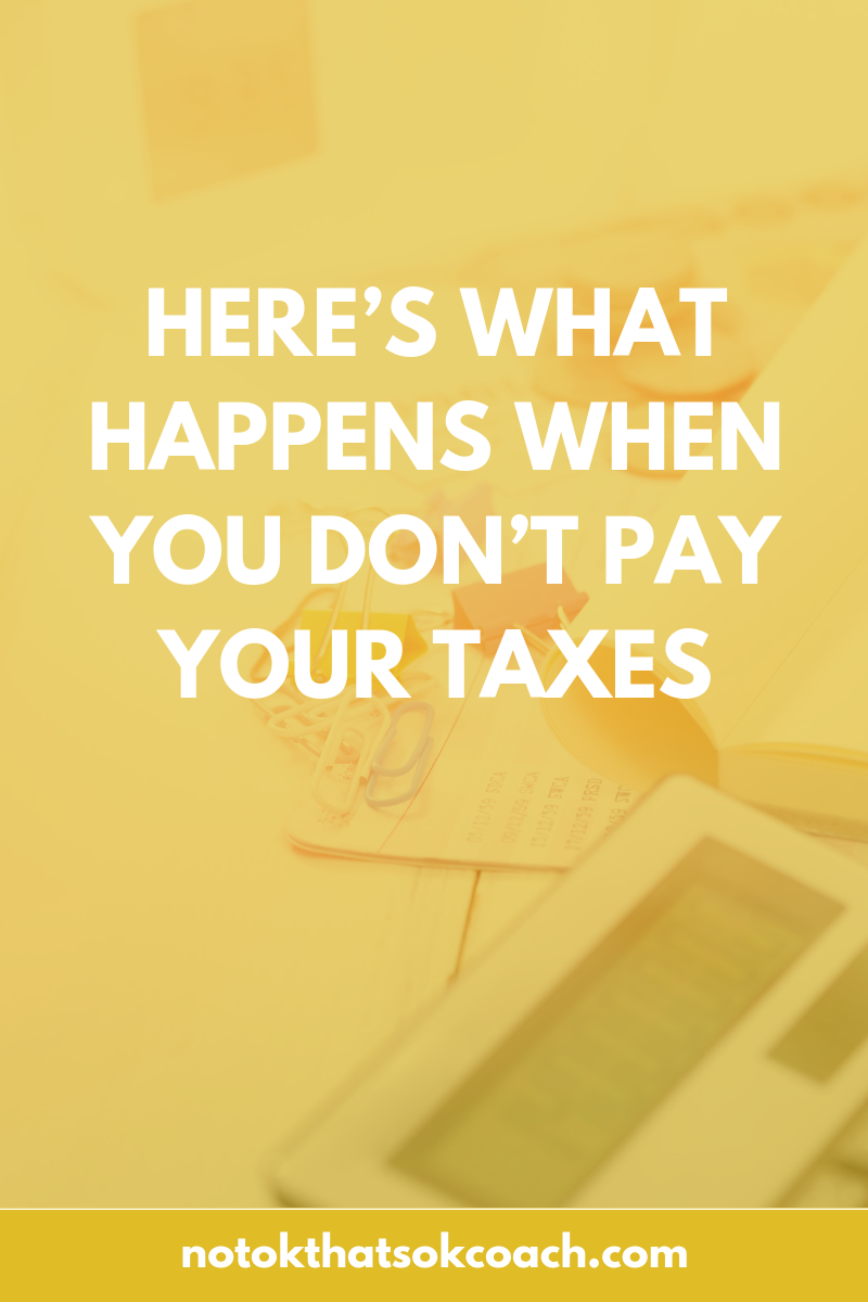 Here's What Happens When You Don't Pay Your Taxes