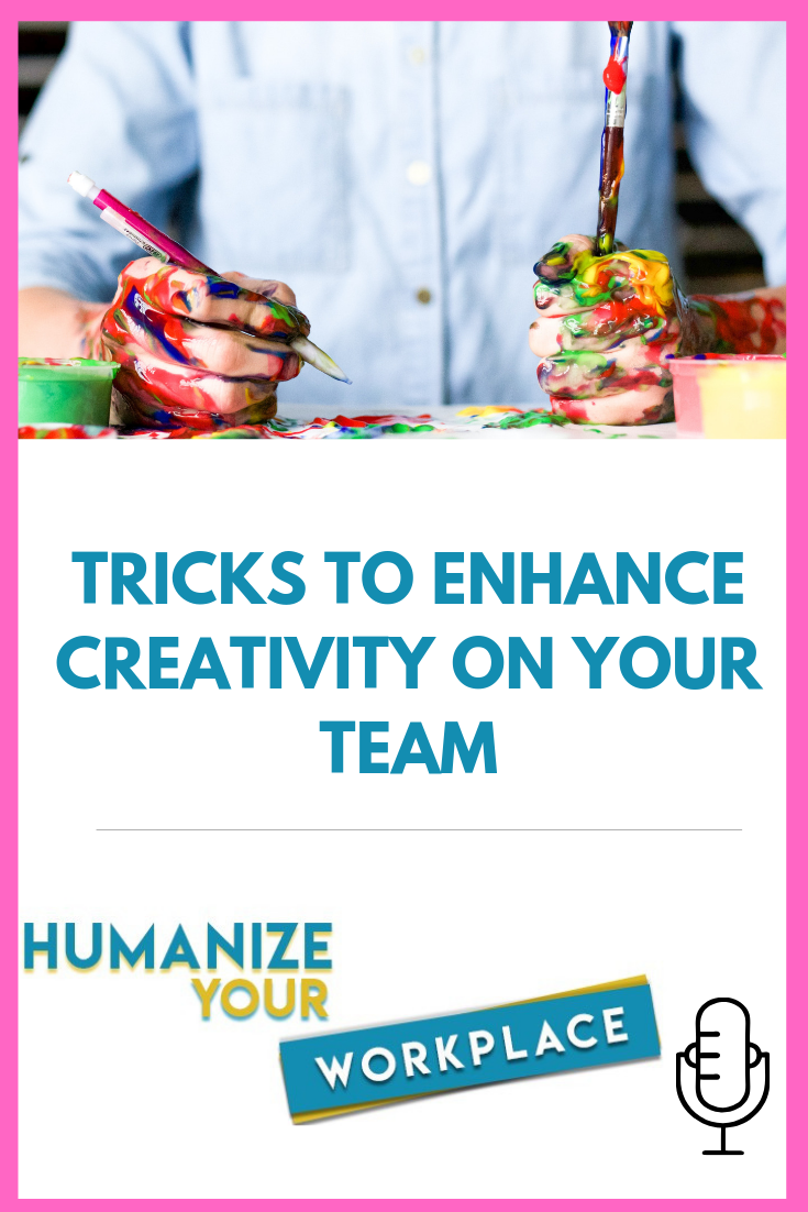 Tricks to Enhance Creativity on Your Team