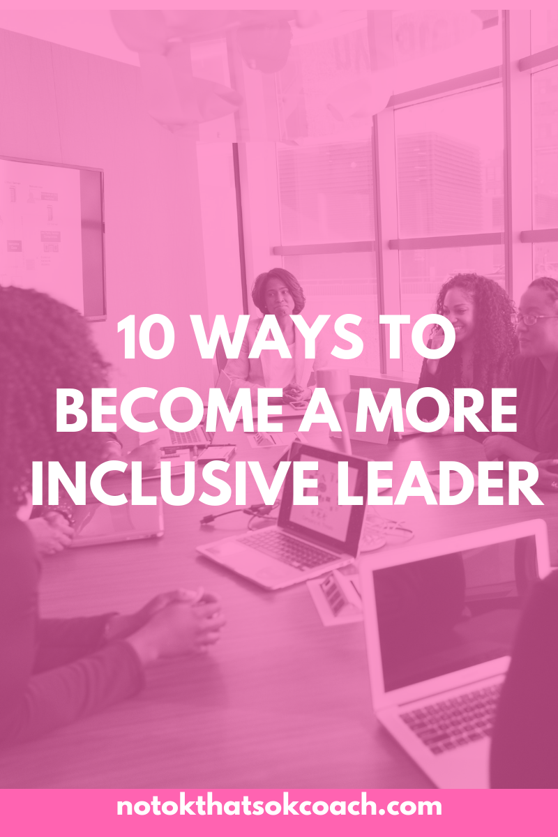 10 Ways to Become a More Inclusive Leader